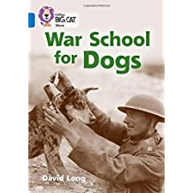 War School for Dogs: Band 16/Sapphire (Collins Big Cat)
