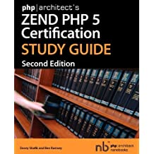Phparchitect's Zend PHP 5 Certification Study Guide by Shafik, Davey, Ramsey, Ben (2006) Paperback