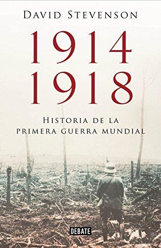 1914-1918: Historia de la Primera Guerra Mundial (Debate) por David Stevenson