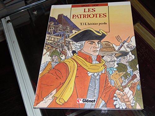 Les Patriotes, Tome 1 : L'Héritier perdu