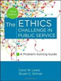 Telecharger Livres The Ethics Challenge in Public Service A Problem Solving Guide by Lewis Carol W Published by Jossey Bass 3rd third edition 2012 Hardcover (PDF,EPUB,MOBI) gratuits en Francaise