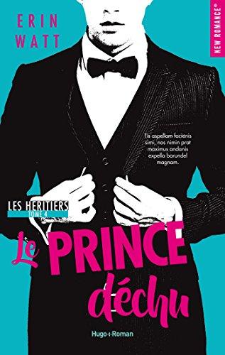 Les héritiers - tome 4 Le prince déchu par [Watt, Erin]