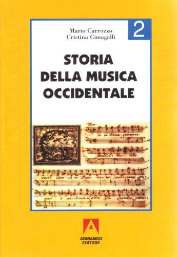 Storia della musica occidentale. Per i Licei a indirizzo socio-psico-pedagogico e gli Ist. Magistrali: 2