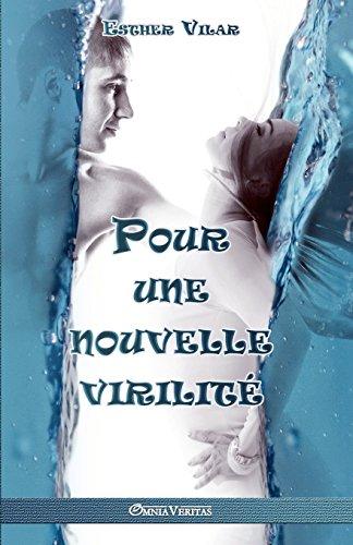 Pour Une Nouvelle Virilite par Esther Vilar