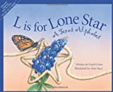 L Is for Lone Star: A Texas Alphabet (Alphabet Series) by Alan Stacy (2001-09-19)