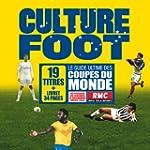 Culture Foot (Le guide ultime des cou...