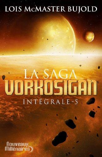 La Saga Vorkosigan intgrale, Tome 5 :