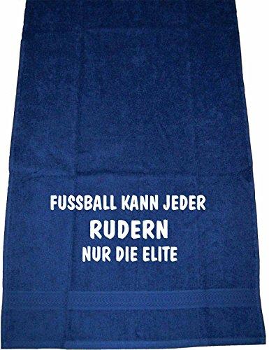 Fußball kann jeder, Rudern nur die Elite; Handtuch Sport, dunkelblau