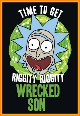 Rick Y Morty Póster con Marco (Plástico) - Time To Get Riggity Riggity Wrecked Son (91 x 61cm)