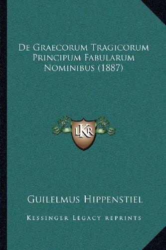 de Graecorum Tragicorum Principum Fabularum Nominibus (1887)