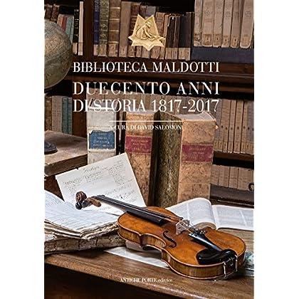 Biblioteca Maldotti. Duecento Anni Di Storia 1817-2017