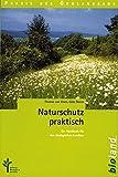 Naturschutz praktisch: Ein Handbuch für den ökologischen Landbau (Praxis des Öko-Landbaus) - Thomas van Elsen
