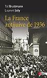 La France antijuive de 1936. édition revue et corrigée par Brutmann