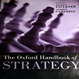 The Oxford Handbook of Strategy: A Strategy Overview and Competitive Strategy (Oxford Handbooks)