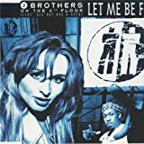 Let Me Be Free by 2 Brothers on the 4th Floor (1994-11-15)