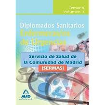Diplomados Sanitarios. Enfermeras/Os De Urgencias Del Servicio De Salud De La Comunidad De Madrid (Sermas). Temario Volumen Iii