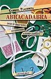 Abracadabra : juegos de magia fáciles para entretener a amigos y familiares