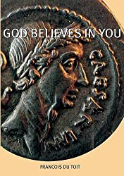 God Believes in You (Mirror Word) by Francois Du Toit (2013-04-03)