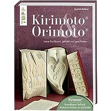 Kirimoto® & Orimoto®: Neue Buchkunst, gefaltet und geschnitten. Mit Online Video-Tutorials