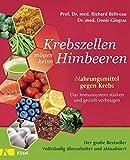 Krebszellen mögen keine Himbeeren - Aktualisierte Neuausgabe (Amazon.de)