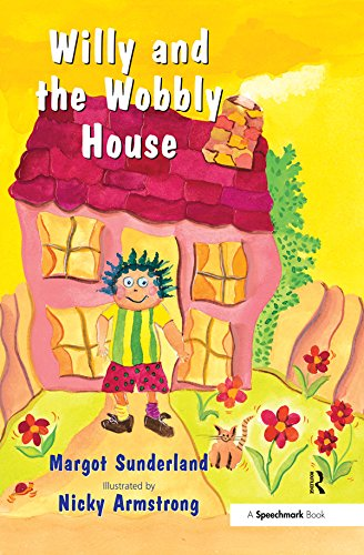 Willy and the Wobbly House: A Story for Children Who are Anxious or Obsessional: Volume 2 (Helping Children with Feelings)