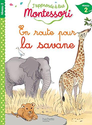 En route pour la savane, niveau 2 - J'apprends à lire Montessori par Charlotte Jouenne