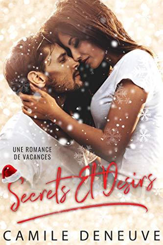 Secrets Et Desirs: Une Romance de Noël  (Saison du désir t. 1) par Camile Deneuve