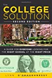 The College Solution: A Guide for Everyone Looking for the Right School at the Right Price (2nd Edition) by O'Shaughnessy, Lynn (2012) Paperback