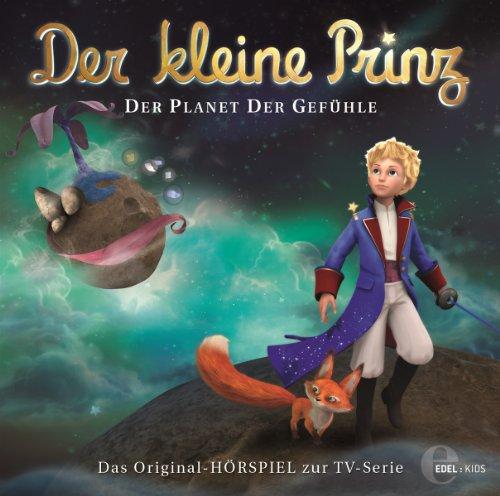 Der kleine Prinz - Original-Hörspiel, Vol.17: Der Planet der Gefühle