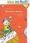 Motivational Moments - Das Buch, das...