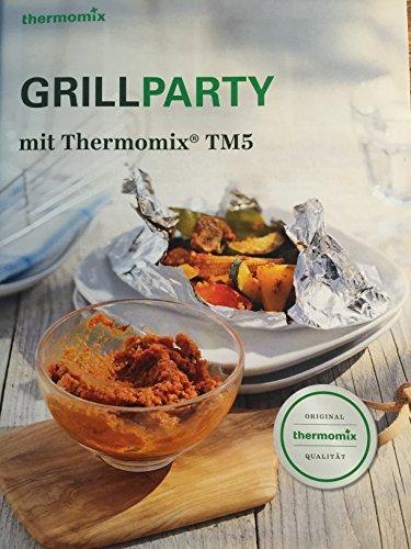 Grillparty mit Thermomix TM5 Original Vorwerk Thermomix Rezeptheft