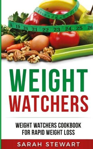 Weight Watchers: Weight Watchers Cookbook for Rapid Weight Loss