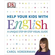 Help Your Kids with English: A Unique Step-by-Step Visual Guide (English Edition)