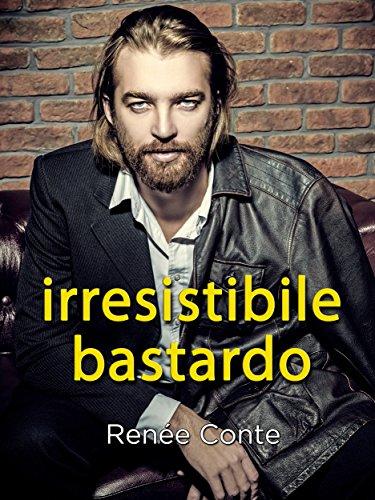 Irresistibile bastardo