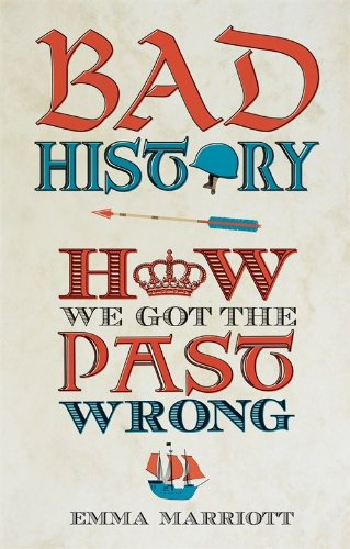 bad-history-how-we-got-the-past-wrong
