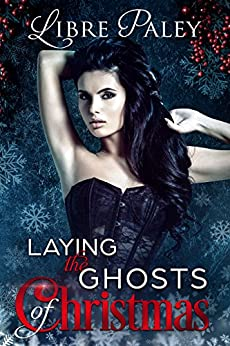 Laying the Ghosts of Christmas by [Paley, Libre]