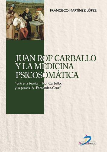 Juan Rof Carballo y la medicina psicosomática por Francisco Martínez López