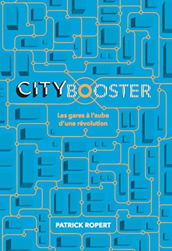 City Booster: Les gares à l'aube d'une révolution