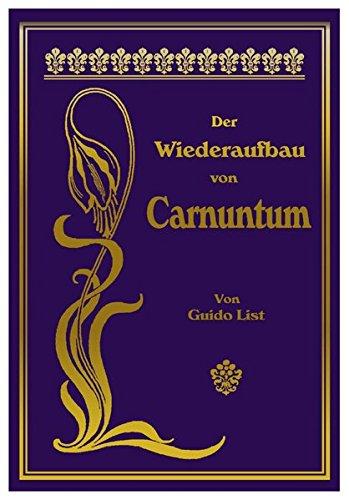Der Wiederaufbau von Carnuntum.: Mit zwei Landkarten aus dem Jahre 1567.