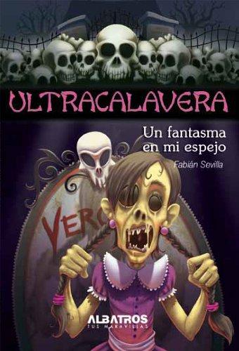Un fantasma en mi espejo (Ultracalavera) par  Fabián Sevilla