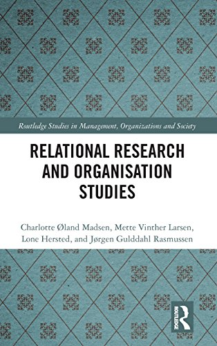 Relational Research and Organisation Studies (Routledge Studies in Management, Organizations and Society)