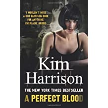 A Perfect Blood: v. 10 by Kim Harrison (2013-01-31)