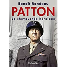 Patton : La chevauchée héroïque