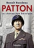 Patton - La chevauchée héroïque