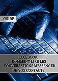 Facebook : Comment lire les conversations Messenger de vos contacts