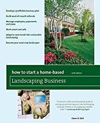 How to Start a Home-Based Landscaping Business: *Develop a profitable business plan *Build word-of-mouth referrals *Handle employees, paperwork, and taxes ... *Become your area's top landscaper
