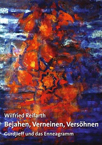 Bejahen, Verneinen, Versöhnen: Gurdjieff und das Enneagramm (Sonderdrucke und Sonderveröffentlichungen 52)