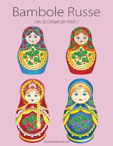 Bambole Russe Libro Da Colorare Per Adulti: Volume 2