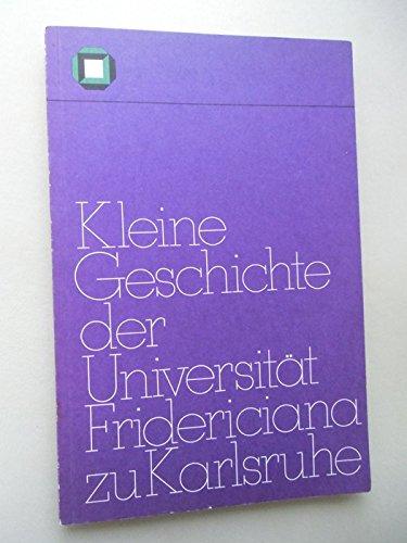 Kleine Geschichte Universität Fridericiana zu Karlsruhe Technische Hochschule