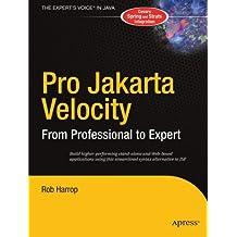 Pro Jakarta Velocity: From Professional to Expert (Books for Professionals by Professionals) by Rob Harrop (2004-09-01)